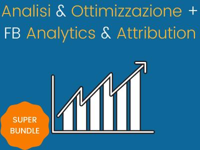 Dall'analisi all'ottimizzazione + FB Analytics + Attribution