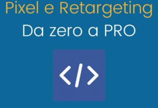 Pixel e Retargeting: da zero a PRO