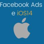 Facebook Ads dopo iOS14