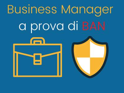 Business Manager a prova di BAN