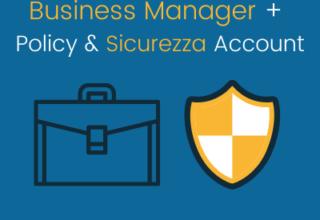 Business Manager + Policy Ads + Protezione e Recupero Account Pubblicitari
